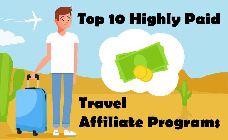 Best Travel Affiliate Programs: Get Highly Paid in 2020