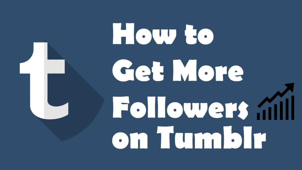 How to Get More Followers on Tumblr: Briefly Explained