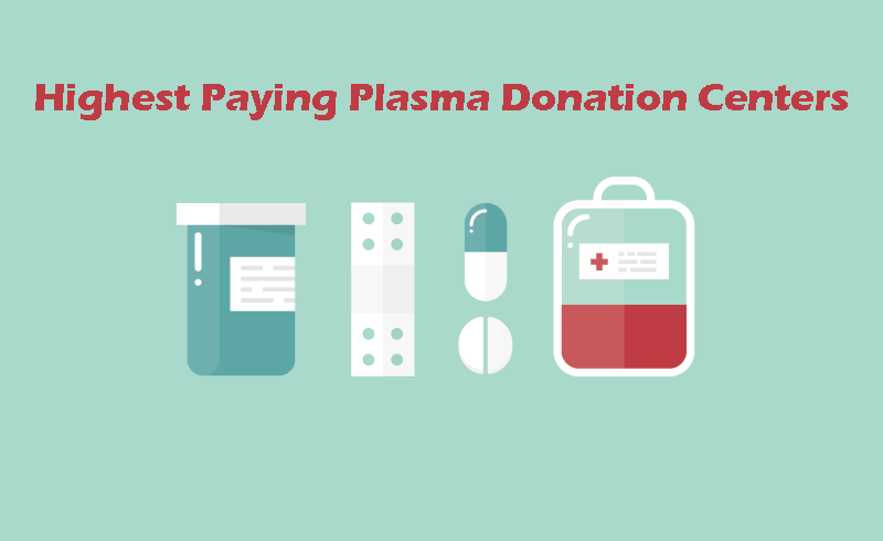 11 Highest Paying Plasma Donation Center Near Me