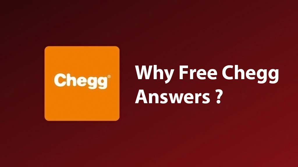 Why Free Chegg Answers