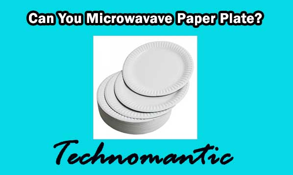 Can You Microwave Paper Plates