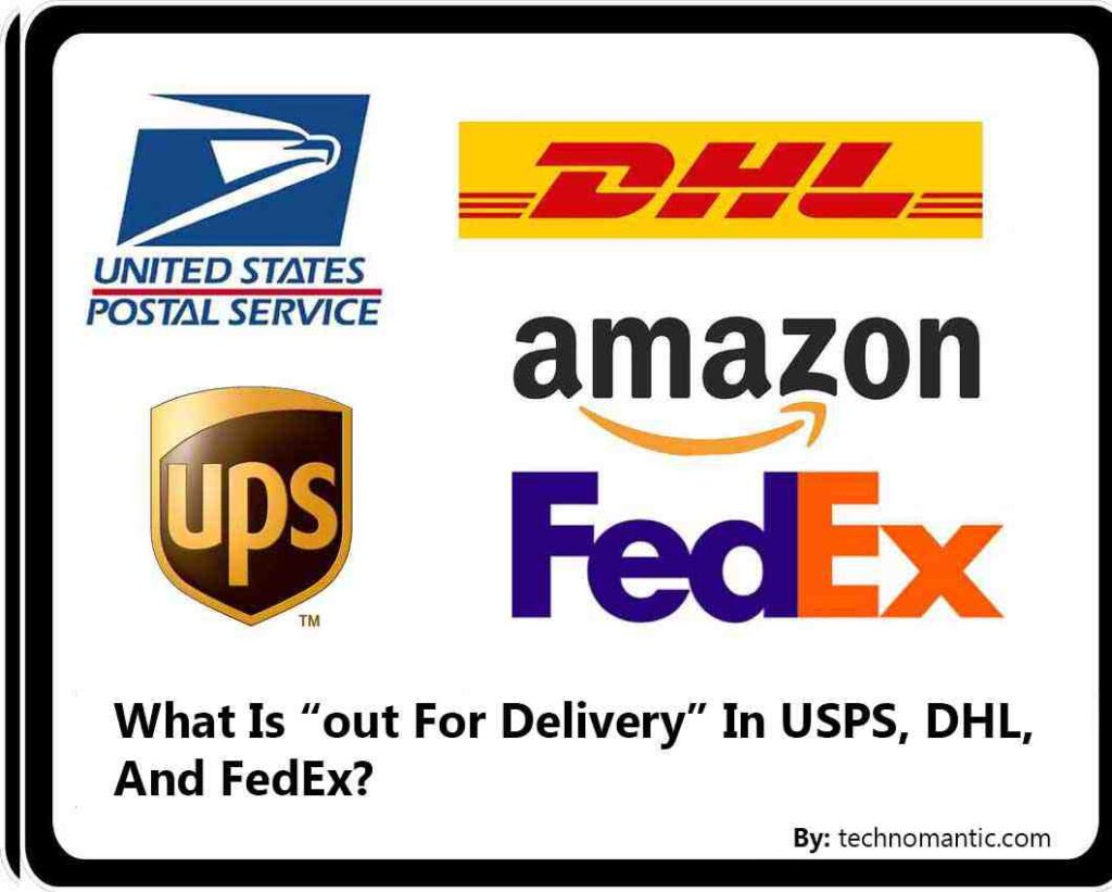 Out For Delivery In USPS, DHL, And FedEx
