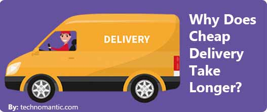Why Does Cheap Delivery Take Longer