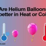 are helium balloons better in heat and cold