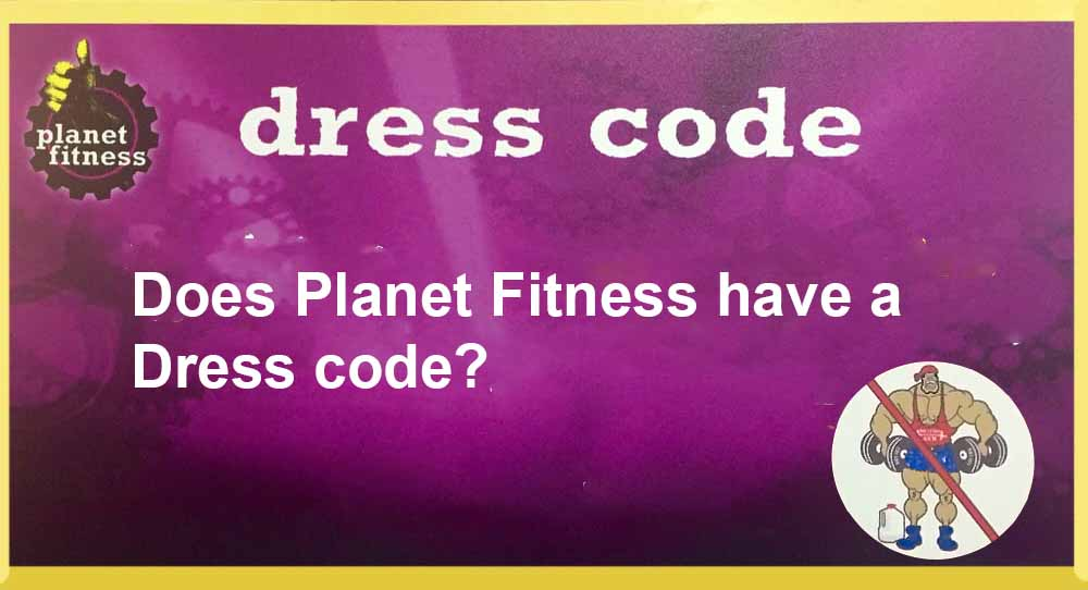 Does planet fitness have a dress code