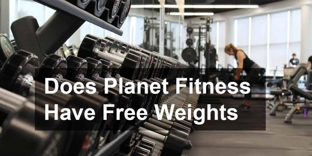 Does Planet Fitness Have Free Weights