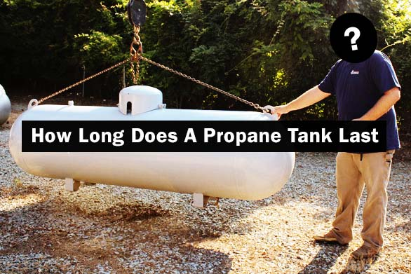 How Long Does A Propane Tank Last