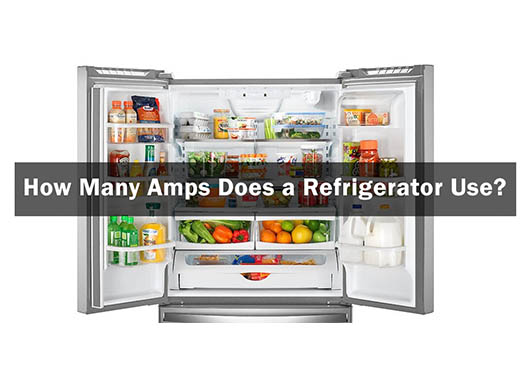 How Many Amps does Refrigerator Use