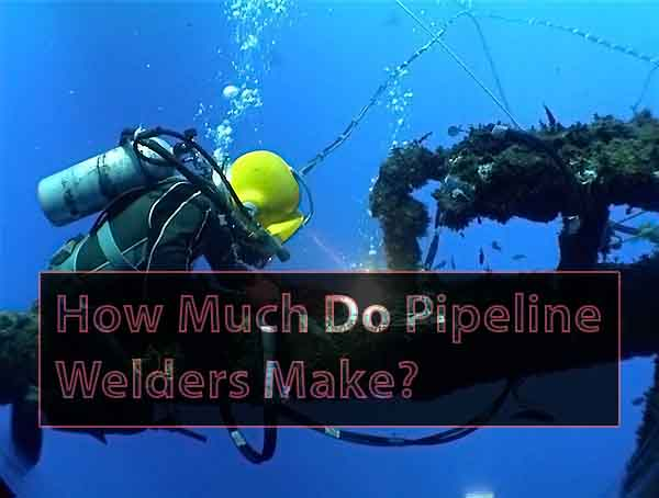 How Much Do Pipeline Welders Make