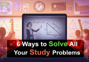 6 Ways to Solve All Your Study Problems