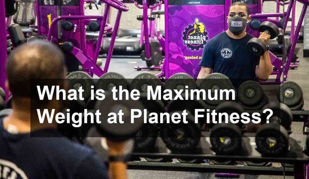 What is the Maximum Weight at Planet Fitness?