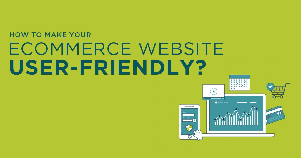 Make An Ecommerce Store More User Friendly