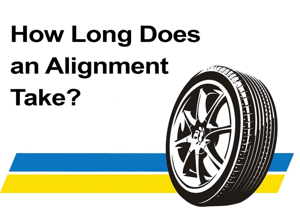 How Long Does an Alignment Take
