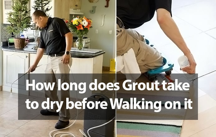 How long does Grout take to dry before Walking on it