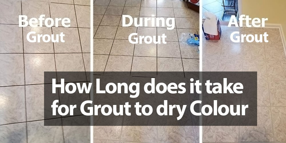 How long Does it take for Grout to Dry Colour?