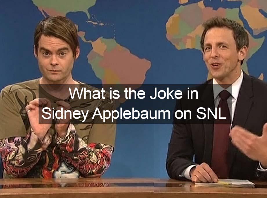 """What is the Joke in """"Sidney Applebaum"""" on SNL"""