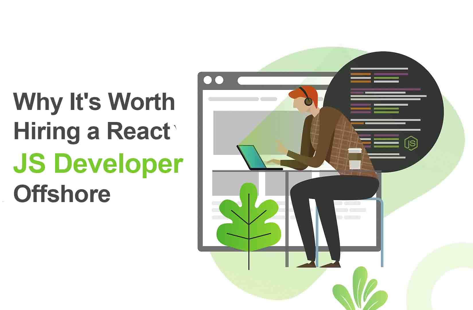 Why It's Worth Hiring a React JS Developer Offshore