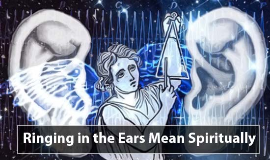 What Does the Ringing in the Ears Mean Spiritually?